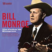 The Father of Bluegrass by Bill Monroe
