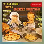 Y'All Come: Have a Country Christmas (Original Album) von Various Artists
