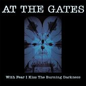 With Fear I Kiss the Burning Darkness de At the Gates