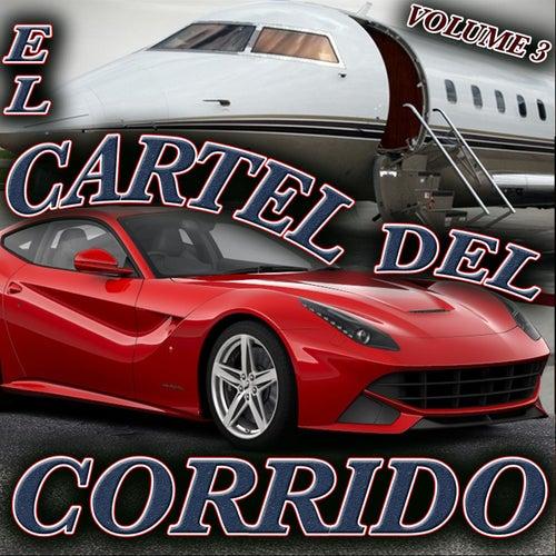 El Cartel del Corrido, Vol. 3 by Various Artists