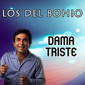 Dama Triste by Los Del Bohio