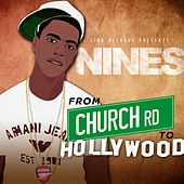 From Church Rd. to Hollywood by The Nines