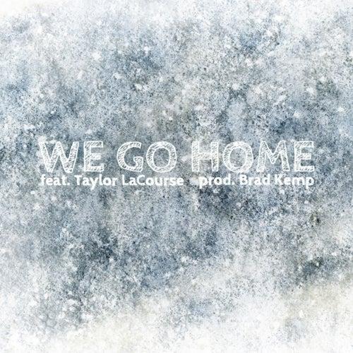 We Go Home (feat. Taylor LaCourse) von Choreboy
