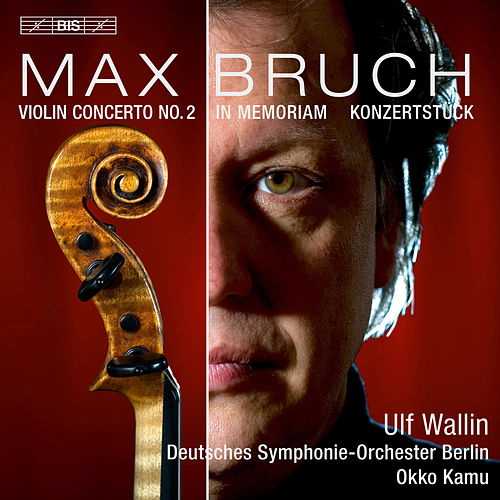 Bruch: Works for Violin & Orchestra by Ulf Wallin