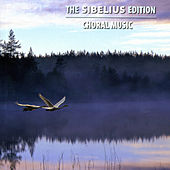 The Sibelius Edition, Vol. 11: Choral Music by Various Artists