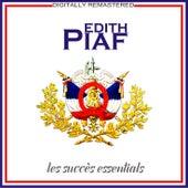 Les succès essentials [Remastered] (Remastered) de Edith Piaf