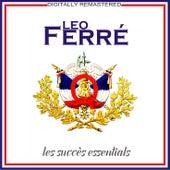 Les succès essentials [Remastered] (Remastered) de Leo Ferre