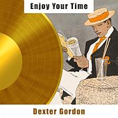Enjoy Your Time von Dexter Gordon