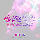 Electric For Life Episode 109 von Various Artists