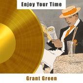 Enjoy Your Time van Grant Green