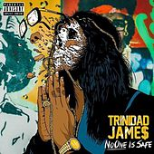 No One Is Safe by Trinidad James