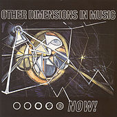 Now! by Other Dimensions in Music