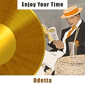 Enjoy Your Time by Odetta
