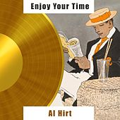 Enjoy Your Time by Al Hirt