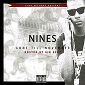 Gone Till November by The Nines