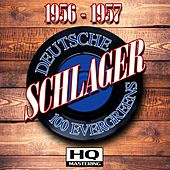 Deutsche Schlager 1956 - 1957 (100 Evergreens HQ Mastering) von Various Artists