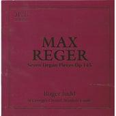 Reger: Seven Organ Pieces, Op. 145 by Roger Judd