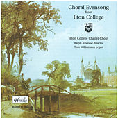 Choral Evensong from Eton College by Tom Williamson