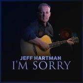I'm Sorry by Jeff Hartman