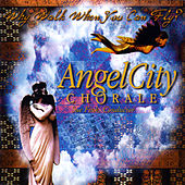 Why Walk When You Can Fly? von Angel City Chorale