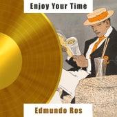 Enjoy Your Time by Edmundo Ros