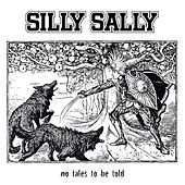 No Tales to Be Told by Silly Sally