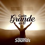 Cuán Grande Es Él by Various Artists