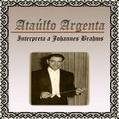 Ataúlfo Argenta, Interpreta a Johannes Brahms by Various Artists