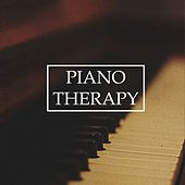 Ultimate Piano Therapy - Gentle Healing Pieces and Songs to De-Stress, Relax and Calm the Mind de Various Artists