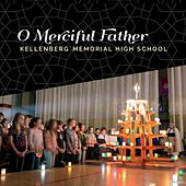 O Merciful Father von Kellenberg Memorial High School /