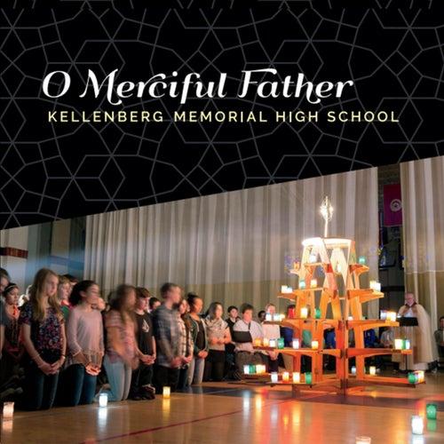 O Merciful Father de Kellenberg Memorial High School /