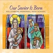 Our Savior Is Born by Kellenberg Memorial High School /