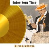 Enjoy Your Time de Miriam Makeba