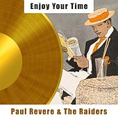 Enjoy Your Time by Paul Revere & the Raiders