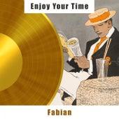 Enjoy Your Time van Fabian