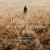 Karin Rehnqvist: When I close my eyes, I dream of peace by Schola Cantorum