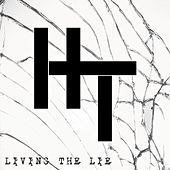 Living the Lie by The Hearts