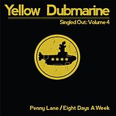 Singled Out: Vol. 4 by Yellow Dubmarine