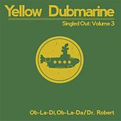 Singled Out, Vol. 3 by Yellow Dubmarine