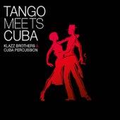 Tango Meets Cuba de Klazz Brothers/Cuba Percussion