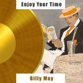 Enjoy Your Time von Billy May