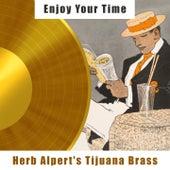 Enjoy Your Time by Herb Alpert