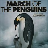 March of the Penguins (Original Motion Picture Soundtrack) von Alex Wurman