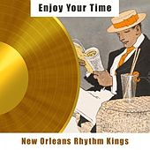 Enjoy Your Time by New Orleans Rhythm Kings
