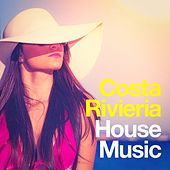 Costa Rivieria House Music by Various Artists