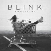 Blink by Rebecca Loebe