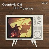 Country & Old Pop Traveling Vol. 2 by Various Artists