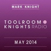 Toolroom Knights Radio - May 2014 (iTunes Bundle) von Various Artists