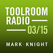 Toolroom Knights Radio - March 2015 by Various Artists