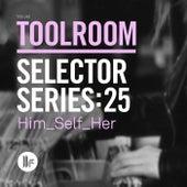 Toolroom Selector Series: 25 Him_Self_Her by Various Artists